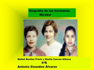 Biografía de las hermanas             Mirabal