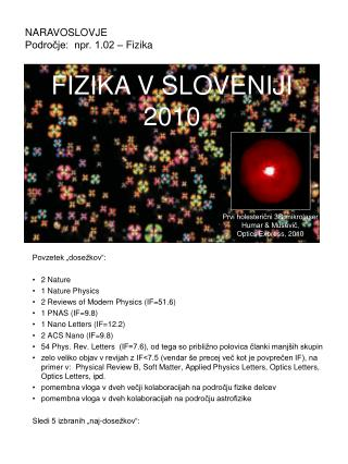 "Povzetek ""dosežkov"": 2 Nature 1 Nature  Physics 2  Reviews of  Modern  Physics  (IF=51.6)"
