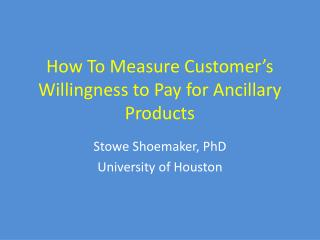 How To Measure Customer s Willingness to Pay for Ancillary Products
