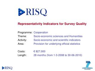 Representativity Indicators for Survey Quality Programme:  	Cooperation
