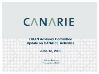 ORAN Advisory Committee Update on CANARIE Activities  June 18, 2008