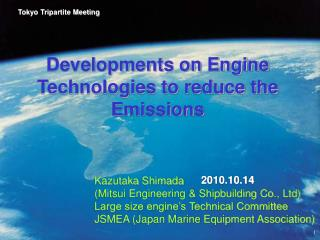 Developments on Engine Technologies to reduce the Emissions