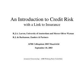 An Introduction to Credit Risk with a Link to Insurance