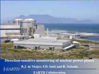 Direction-sensitive monitoring of nuclear power plants R.J. de Meijer, F.D. Smit and R. Nchodu