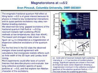 Magnetorotons at  n =5/2 Aron Pinczuk, Columbia University, DMR 0803691