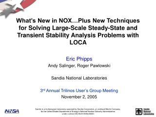 Eric Phipps Andy Salinger, Roger Pawlowski Sandia National Laboratories