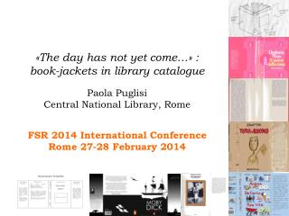 «The day has not yet come…» :  book-jackets in library catalogue Paola Puglisi