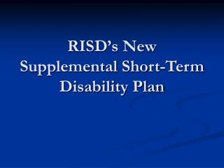 RISD's New  Supplemental Short-Term Disability Plan