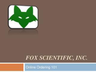 Fox Scientific, Inc.