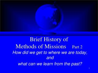 Brief History of  Methods of Missions     Part 2