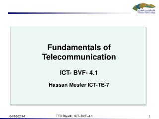 Fundamentals of Telecommunication ICT- BVF- 4.1 Hassan  Mesfer  ICT-TE-7