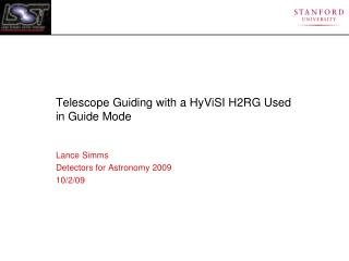 Telescope Guiding with a HyViSI H2RG Used in Guide Mode