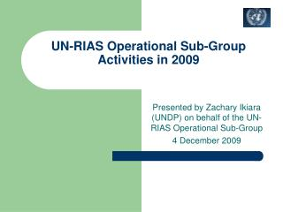 UN-RIAS Operational Sub-Group Activities in 2009