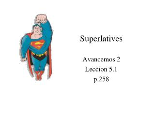 Superlatives Avancemos 2 Leccion 5.1 p.258