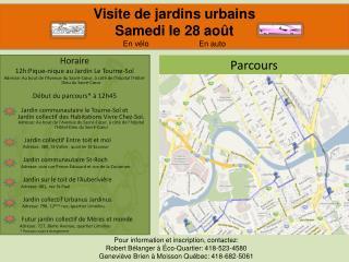 Visite de jardins urbains Samedi le 28 août En vélo                       En auto