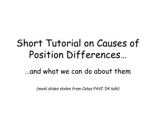 Short Tutorial on Causes of Position Differences…