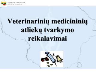 Veterinarinių medicininių atliekų tvarkymo reikalavimai