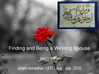 Finding and Being a Winning Spouse Salim S Yusufali shahr ramadhan 1431 / aug., sep. 2010