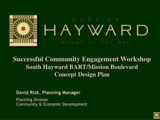 Successful Community Engagement Workshop South Hayward BART/Mission Boulevard Concept Design Plan