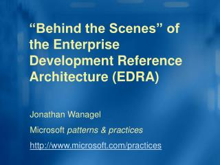 Behind the Scenes  of the Enterprise Development Reference Architecture EDRA