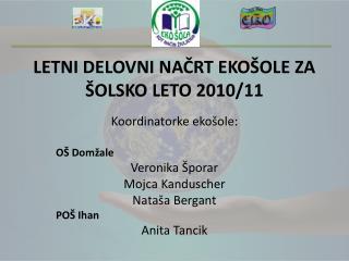 LETNI DELOVNI NAČRT EKOŠOLE ZA ŠOLSKO LETO 2010/11