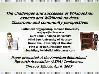 Suthiporn Sajjapanroj, Indiana University ssajjapa@indiana Curt Bonk, Indiana University
