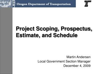 Project Scoping, Prospectus, Estimate, and Schedule