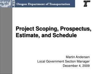 Project Scoping, Prospectus, Estimate, and Schedule