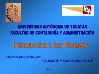 UNIVERSIDAD AUTÓNOMA DE YUCATÁN FACULTAD DE CONTADURÍA Y ADMINISTRACIÓN
