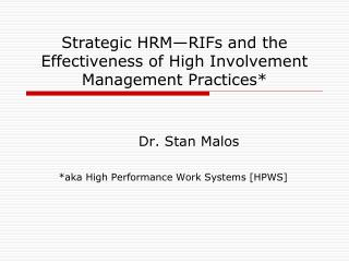 Strategic HRM—RIFs and the Effectiveness of High Involvement Management Practices*