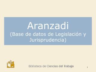Aranzadi (Base de datos de Legislación y Jurisprudencia)
