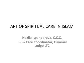 ART OF SPIRITUAL  CARE IN ISLAM