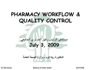 PHARMACY WORKFLOW & QUALITY CONTROL