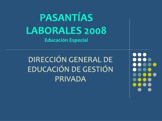 PASANTÍAS LABORALES 2008 Educación Especial