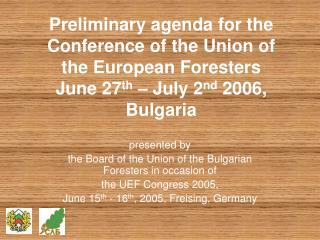 presented by  the Board of the Union of the Bulgarian Foresters in occasion of