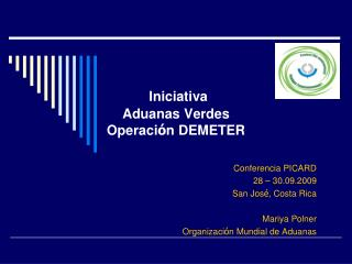 Iniciativa Aduanas Verdes  Operaci ó n DEMETER