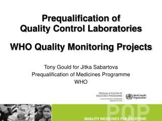 Prequalification of  Quality Control Laboratories WHO Quality Monitoring Projects