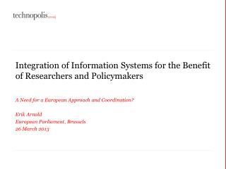 Integration of Information Systems for the Benefit of Researchers and Policymakers