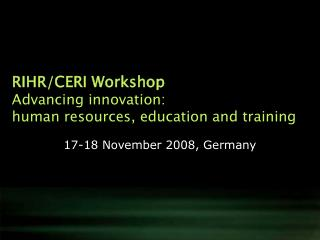 RIHR/CERI Workshop Advancing innovation: human resources, education and training