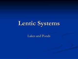 Lentic Systems