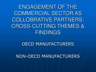 ENGAGEMENT OF THE COMMERCIAL SECTOR AS COLLOBRATIVE PARTNERS: CROSS-CUTTING THEMES & FINDINGS