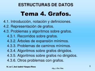 ESTRUCTURAS DE DATOS Tema 4. Grafos.