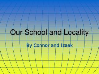 Our School and Locality