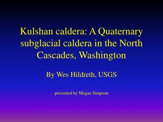 Kulshan caldera: A Quaternary subglacial caldera in the North Cascades, Washington