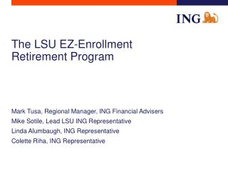 The LSU EZ-Enrollment Retirement Program