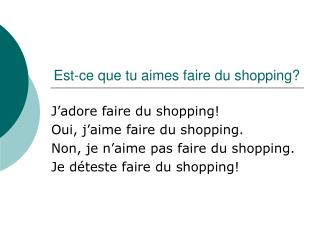 Est-ce que tu aimes faire du shopping?