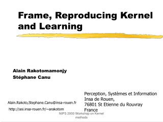 Frame, Reproducing Kernel and Learning