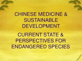 CHINESE MEDICINE & SUSTAINABLE DEVELOPMENT