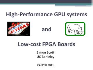 High-Performance GPU systems and Low-cost FPGA Boards
