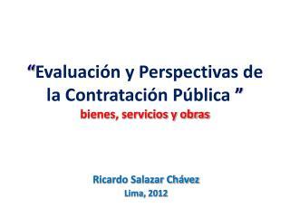 """"""" Evaluación  y Perspectivas  de la Contratación Pública  """"  bienes, servicios y obras"""
